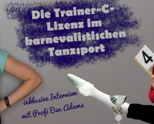 Die Trainer-C-Lizenz im karnevalistischen Tanzsport inklusive Interview mit Ben Adams.